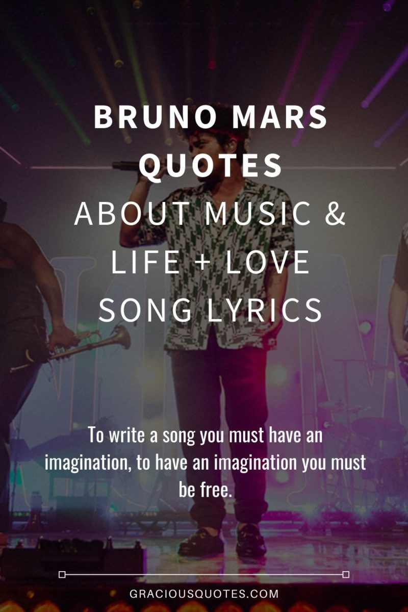 Top 54 Bruno Mars Quotes On Passion Life Music