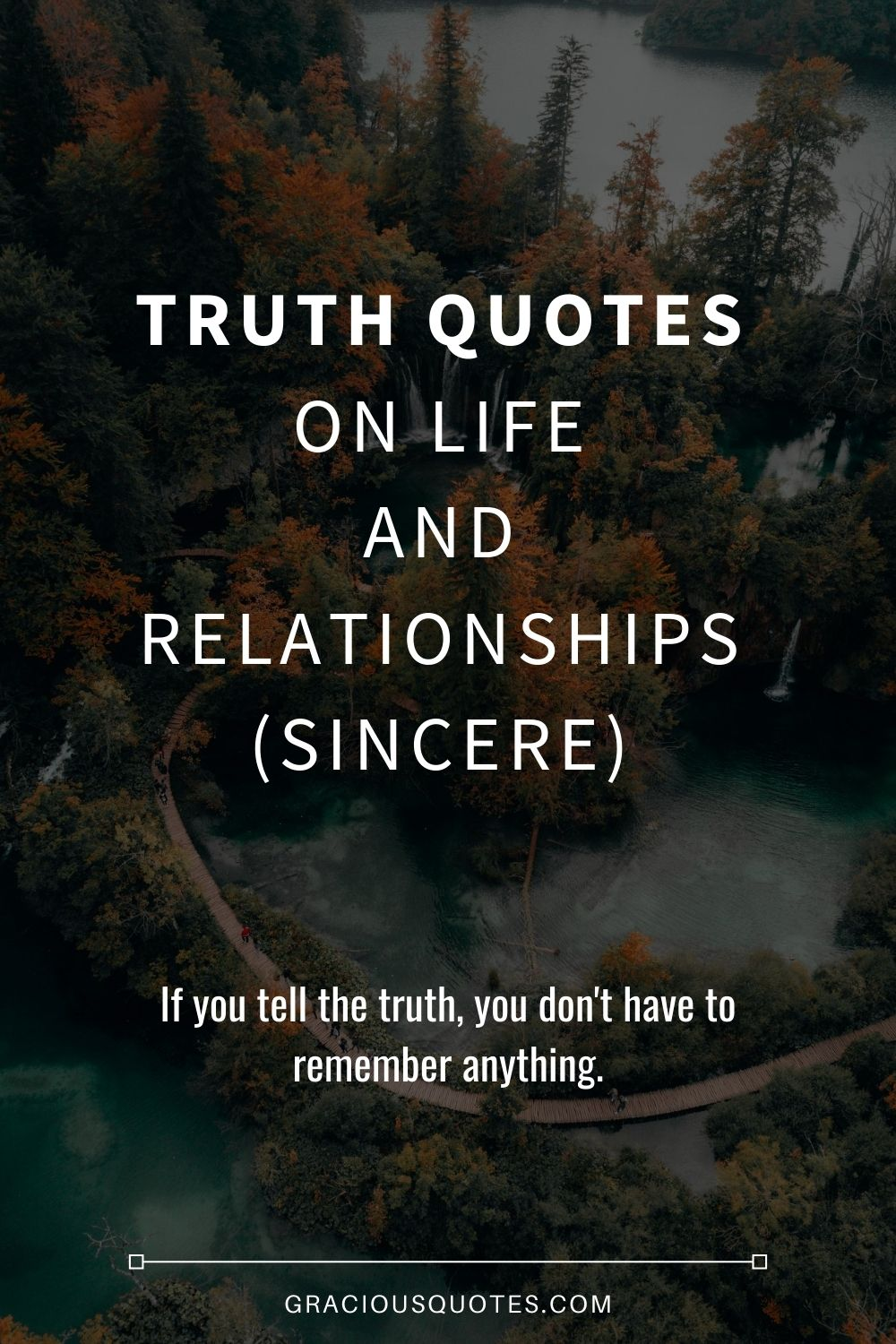 87 Truth Quotes On Life And Relationships Sincere